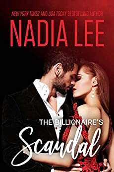 The Billionaire's Scandal - Kindle edition by Nadia Lee