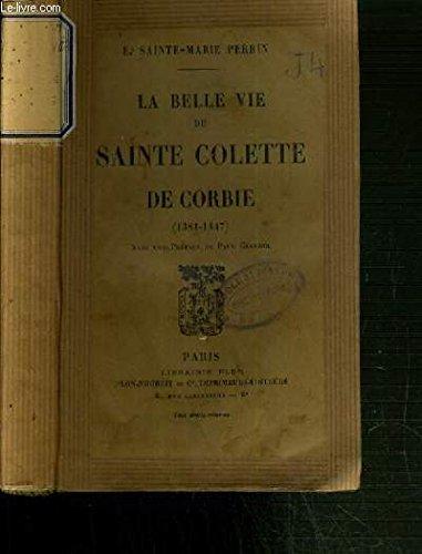 La Belle Vie De Sainte Colette De Corbie 1381 1447
