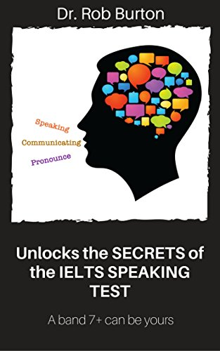 unlocks the secrets of the ielts speaking test a band 7 can be