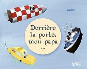 """Afficher """"Derrière la porte, mon papa"""""""