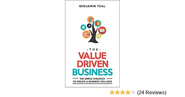 Amazon the value driven business the simple strategy to create amazon the value driven business the simple strategy to create a business you love ebook benjamin teal kindle store malvernweather Choice Image