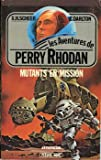 Mutants En Mission ( Les Aventures De Perry Rhodan