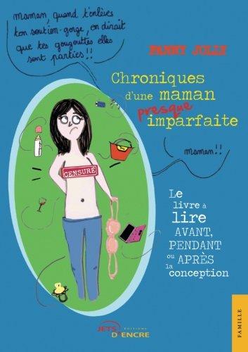 Chroniques d'une maman presque imparfaite (French Edition)