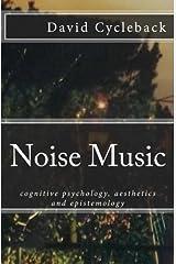 Noise Music: cognitive psychology, aesthetics and epistemology