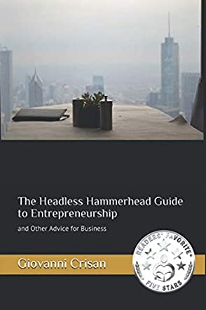 The Headless Hammerhead Guide to Entrepreneurship