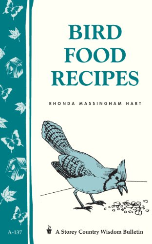 Bird Food Recipes: Storey Country Wisdom Bulletin A-137