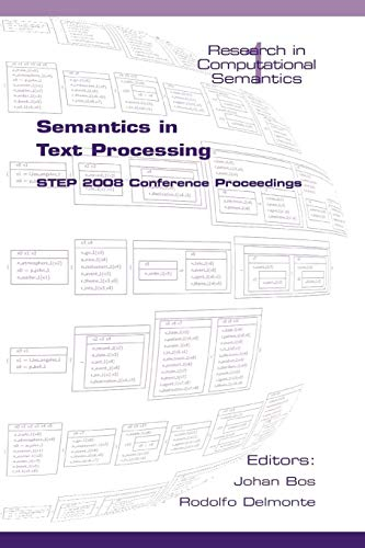Semantics in Text Processing: Step 2008 Conference Proceedings (Research in Computational Semantics)