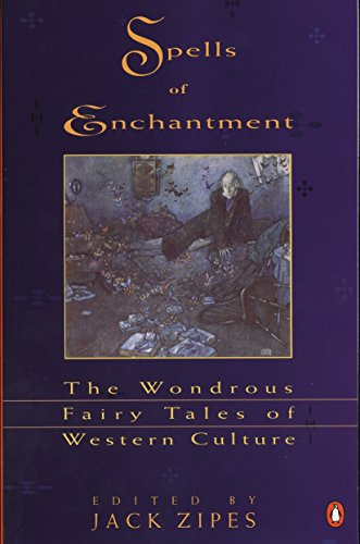 Spells of Enchantment: The Wondrous Fairy Tales of...