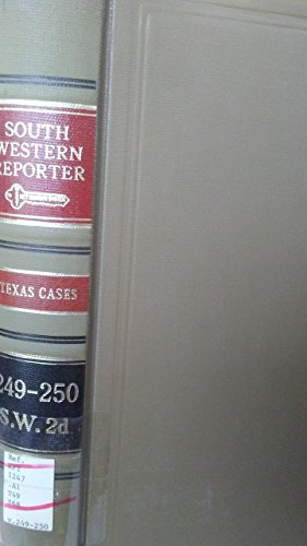 Southwestern Reporter: Texas Cases 249-250 S.W. - 249 Sw