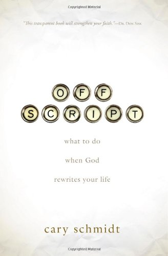 Off God (Off Script: What to Do When God Rewrites Your Life)