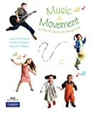 Music and Movement: A Way of Life for the Young Child (6th Edition)