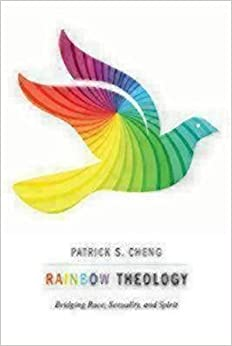 Book Rainbow Theology: Bridging Race, Sexuality, and Spirit by Patrick S. Cheng (2013-04-01)