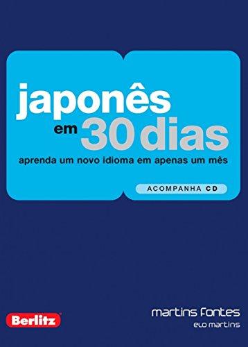 Japonês em 30 Dias: Aprenda Um Novo Idioma Em Apenas Um Mês