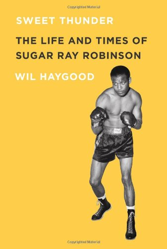 Books : Sweet Thunder: The Life and Times of Sugar Ray Robinson
