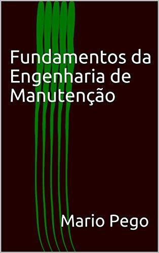 Fundamentos Engenharia Manutenção Mario Pego ebook