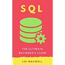 SQL: The Ultimate Beginner's Guide