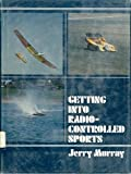 Getting into Radio-Controlled Sports, Jerry Murray, 0399206868