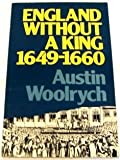 England Without a King, 1649-1660, Austin Woolrych, 0416344402
