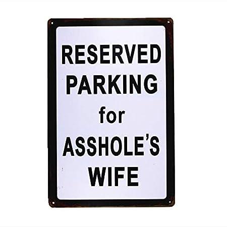 Aparcamiento Reservado para la Esposa del imbécil Firmar ...