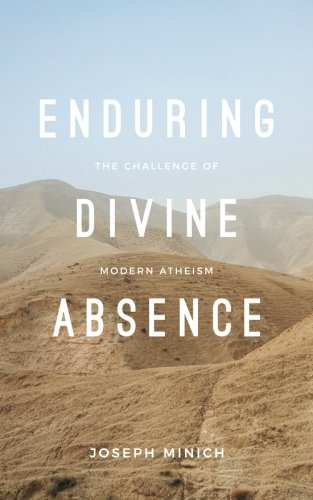 Book cover from Enduring Divine Absence: The Challenge of Modern Atheism (Davenant Engagements) by Joseph Minich