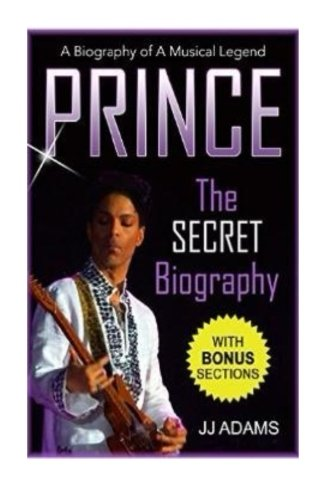 Prince: A Secret Biography (Booklet): A Rare Biography Of A Musical Legend