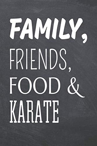 Family, Friends, Food & Karate: Karate Notebook, Planner or Journal | Size 6 x 9 | 110 Dot Grid Pages | Office Equipment, Supplies |Funny Karate Gift Idea for Christmas or Birthday ()