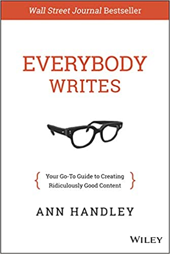 Book Title - Everybody Writes: Your Go-To Guide to Creating Ridiculously Good Content
