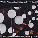 Brown Noise, White Noise (Loopable with no Fade)