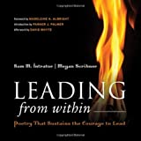 Leading from Within: Poetry That Sustains the Courage to Lead [Hardcover] [2007] (Author) Sam M. Intrator, Megan Scribner
