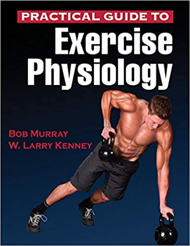 practical guide to exercise physiology robert murray w larry