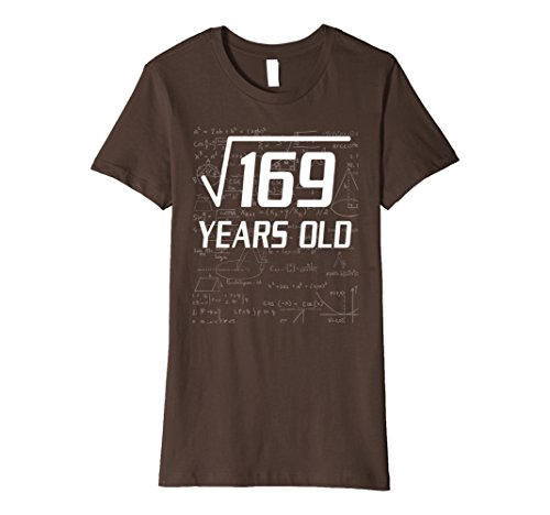 Womens Square Root of 169 13 yrs old 13th birthday T-Shirt Small Brown