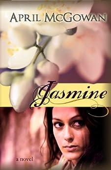 Jasmine by [McGowan, April]