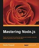 Mastering Node. Js, Sandro Pasquali, 1782166327