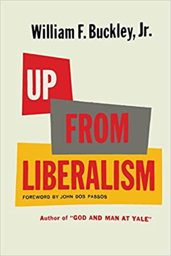Up From Liberalism William F Buckley 9781614279259