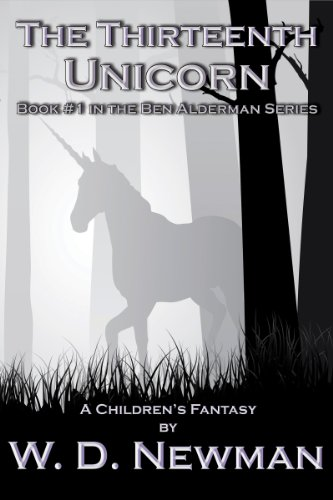 The Thirteenth Unicorn (The Ben Alderman Series Book 1) by [Newman, W. D.]