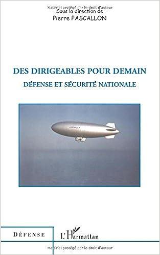 En ligne Des dirigeables pour demain : Défense et sécurité nationale pdf epub