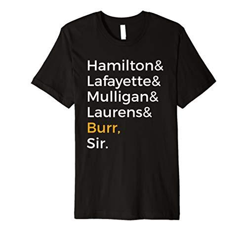 Hamilton, Laurens, Lafayette, Mulligan, Burr, Sir Shirt