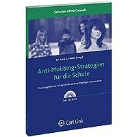 Anti-Mobbing-Strategien für die Schule: Praxisratgeber zur erfolgreichen und nachhaltigen Intervention