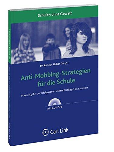 Anti-Mobbing-Strategien für die Schule: Praxisratgeber zur erfolgreichen und nachhaltigen Intervention Taschenbuch – 1. März 2015 Anne A Huber Link Carl 3556069253