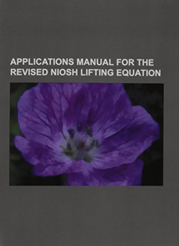Applications Manual for the Revised NIOSH Lifting Equation. January 1994
