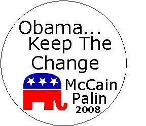 Obama Keep the Change McCain Palin 1.25