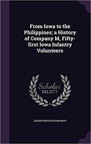 Book From Iowa to the Philippines; a History of Company M, Fifty-first Iowa Infantry Volunteers