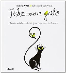 Feliz como un gato (Spanish Edition): Frederic Ploton: 9788479537562: Amazon.com: Books