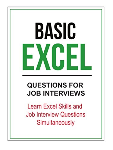 Basic Excel Questions for Job Interviews: Learn Excel Skills and Job Interview Questions Simultaneously (Job Interview Tools compare prices)