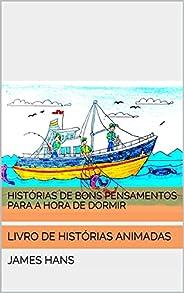HISTÓRIAS DE BONS PENSAMENTOS PARA A HORA DE DORMIR: LIVRO DE HISTÓRIAS ANIMADAS