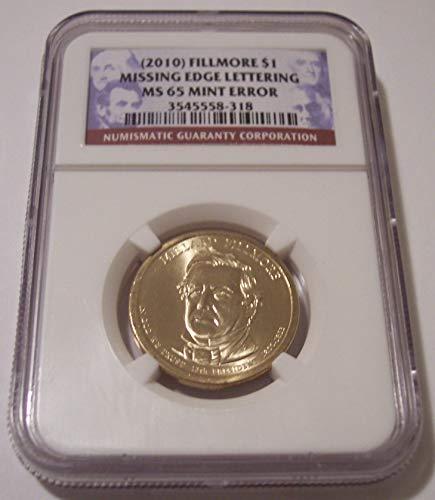 (2010 Millard Fillmore Presidential Missing Edge Lettering Error Dollar MS65 NGC)