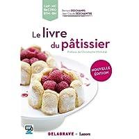Le livre du pâtissier CAP, MC, Bac Pro, BTM, BM - édition 2016