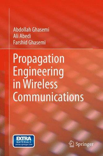 Propagation Engineering in Wireless Communications by Abdollah Ghasemi