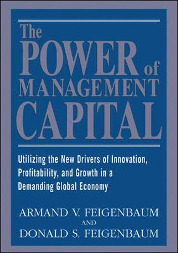 The Power of Management Capital : Utilizing the New Drivers of Innovation, Profitability and Growth in a Demanding Global Economy