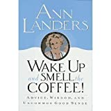Wake Up and Smell the Coffee, Ann Landers, 0517312964